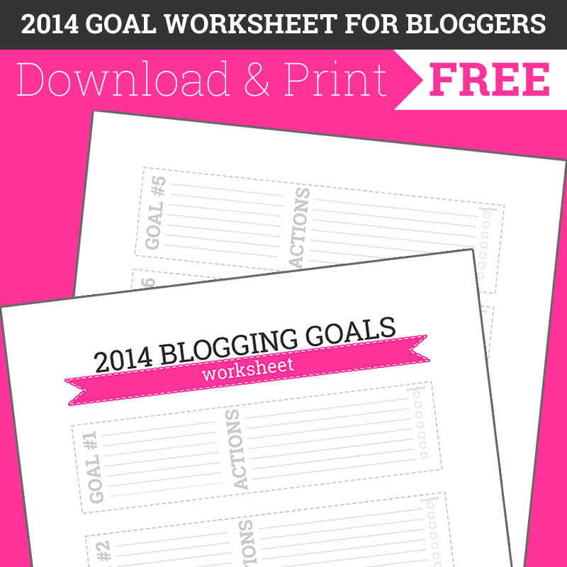 2014 Blog Goals Worksheet – Free Printable