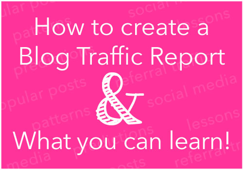DIY Blog Traffic Report - See a sample and learn how to create one yourself!